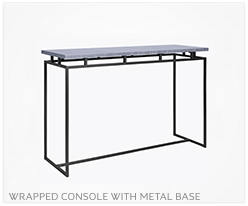 Fine Furniture Console + Metal Base