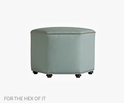 Fine Furniture For The Hex Of It Ottoman